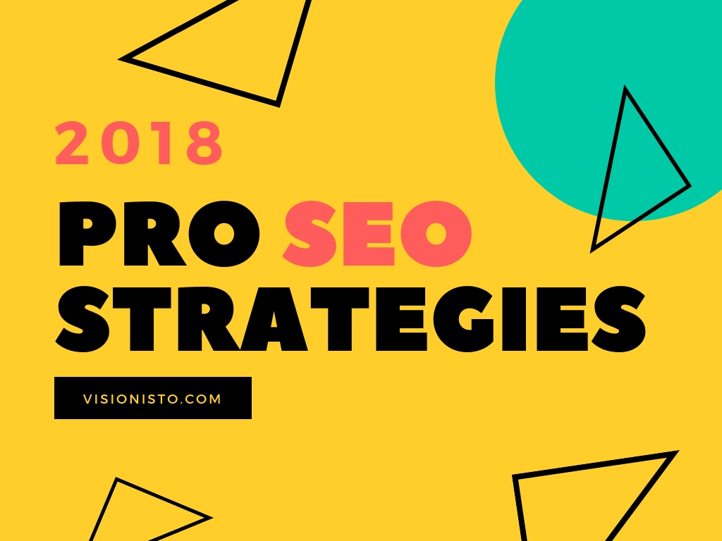 2018 seo strategies - visionisto